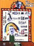 Wie Karl May Adolf Hitler traf